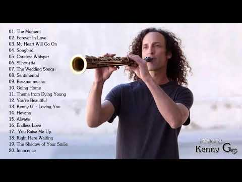 Kenny G Greatest Hits Full Album 2018 - The Best Songs Of Kenny G - Best Saxophone Love Songs HD/HQ