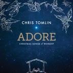 Chris Tomlin альбом Adore: Christmas Songs Of Worship