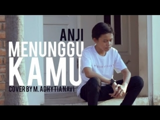 M. Adhytia Navis - Menunggu Kamu (ANJI Cover) • Индонезия
