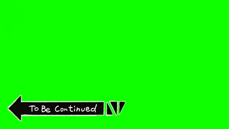 To be continued - green screen.mp4