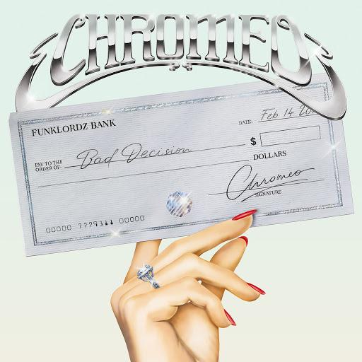 Chromeo альбом Bad Decision
