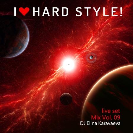 Dj Elina Karavaeva - I Love Hard Style Vol. 09