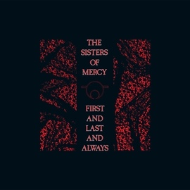 The Sisters of Mercy альбом First and Last and Always Collection