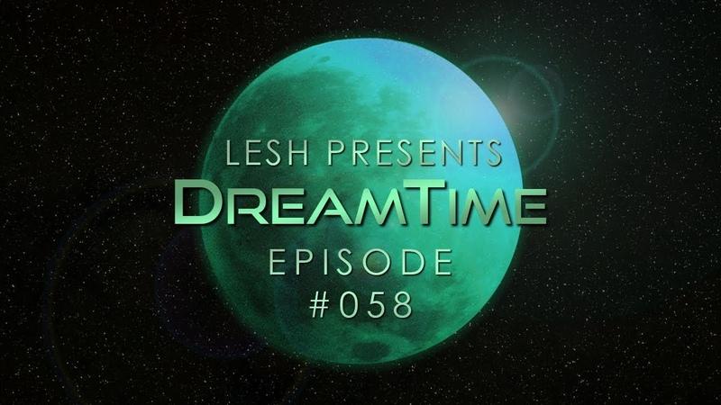 ♫ Lesh - DreamTime 58 (Melodic Progressive House)