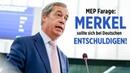"""MEP Farage """"Frau Merkel, ist es nicht Zeit, dass Sie sich bei den deutschen Bürgern entschuldigen"""""""