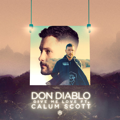 Don Diablo альбом Give Me Love (feat. Calum Scott)