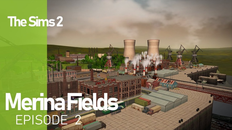 The Sims 2 Merina Fields - Ep. 2 - Industrial Bay