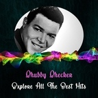 chubby checker альбом Explore All the Best Hits