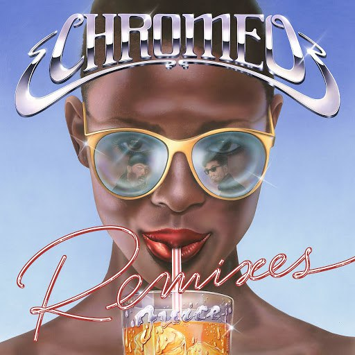 Chromeo альбом Juice Remixes