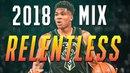 Giannis Antetokounmpo 2018 Mix - RELENTLESS ᴴᴰ
