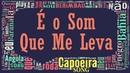 Mestre Barrao (AXE Capoeira) - E o Som Que Me Leva