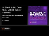 K.Blank &amp DJ Dean feat. Elaine Winter - Flashback (Rene Ablaze &amp Jam Da Bass Remix)