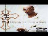 2Pac - Loyal to the Game (2004) - Disco completo (Link de Descarga)