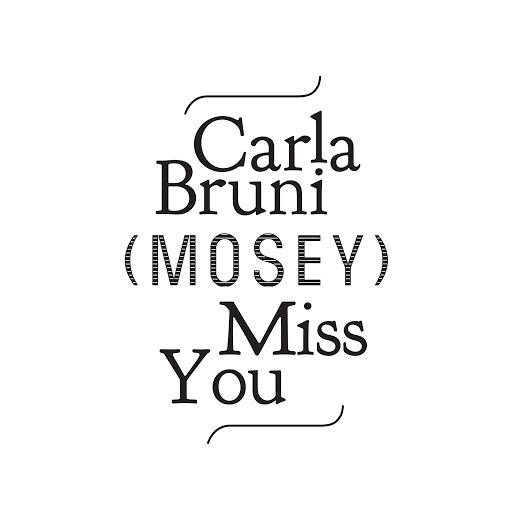 Carla Bruni альбом Miss You (Mosey Remix)