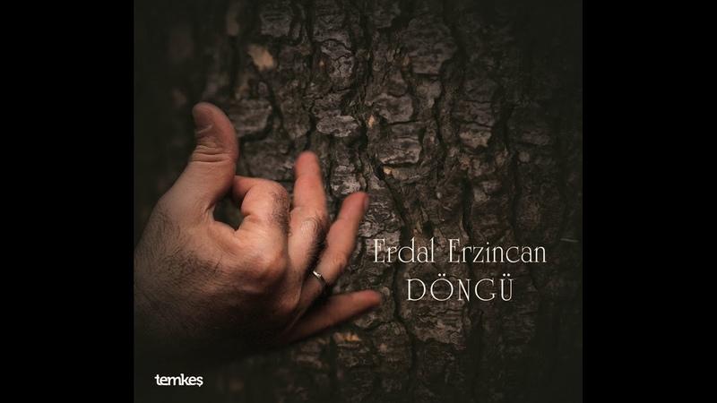 Erdal Erzincan Hançer Alıp Döngü © 2018 Temkeş Müzik