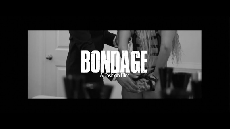 Bondage: A Fashion Film