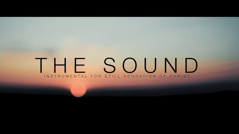 THE SOUND (ONLY INSTRUMENTAL) *1 HOUR SOAKING