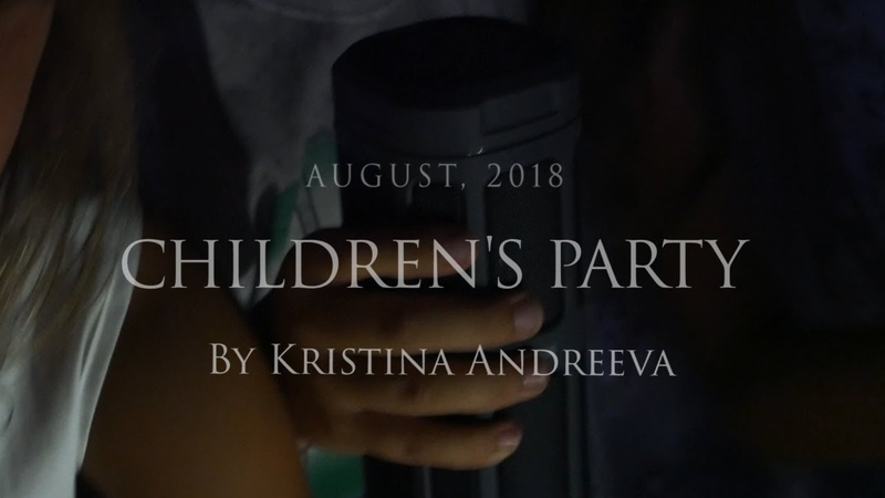 CHILDREN'S PARTY by Kristina Andreeva (Gorgon City feat. D Double E - Hear That)