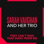 Sarah Vaughan альбом They Can't Take That Away From Me