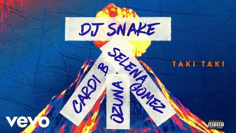 DJ Snake feat Selena Gomez, Ozuna Cardi B - Taki Taki (Audio) ft. Cardi B