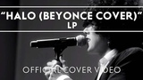 LP - Halo (Beyonce Cover) Live