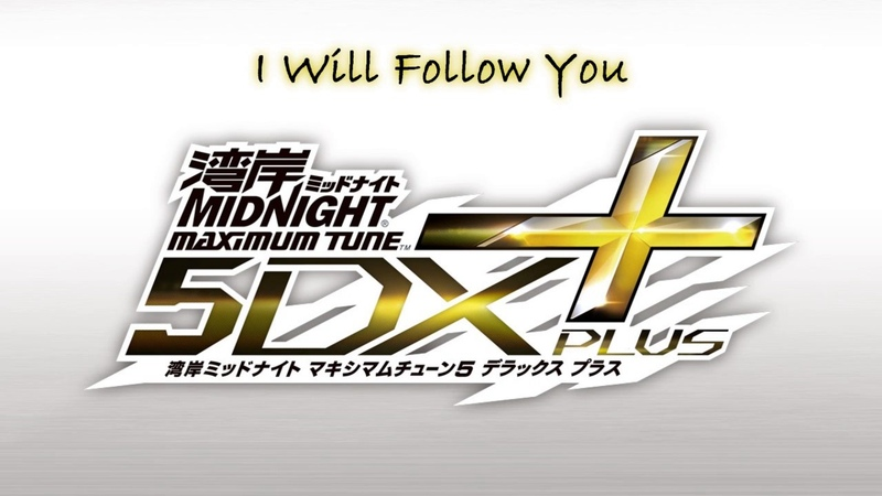 I Will Follow You - Wangan Midnight Maximum Tune 5DX Plus Soundtrack