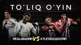 To`liq o`yin! Real Madrid 3-0 Atletico Madrid