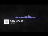 [Future Bass] - San Holo - Victory