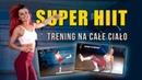Monika Kołakowska - Super HIIT odchudzający trening na całe ciało   Супер интенсивная тренировка для похудения