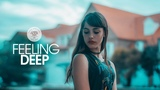 Feeling Deep (Best of Vocal Deep House Music Chill Out Mix)