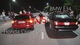 Без Купюр №64  Владельцы BMW E34 против Honda Civic EG