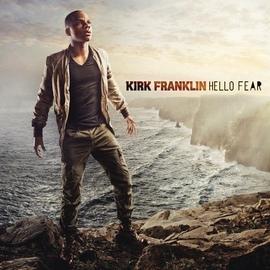 Kirk Franklin альбом Hello Fear