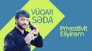 Vuqar Seda Privestivit Eliyirəm 2018