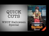 Quick Cuts WNUF Halloween Special