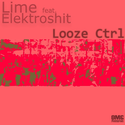 Lime альбом Looze CTRL (feat. Elektroshit)