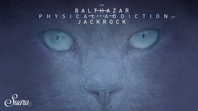 Balthazar JackRock - Physical Addiction (Original Mix) [Suara]