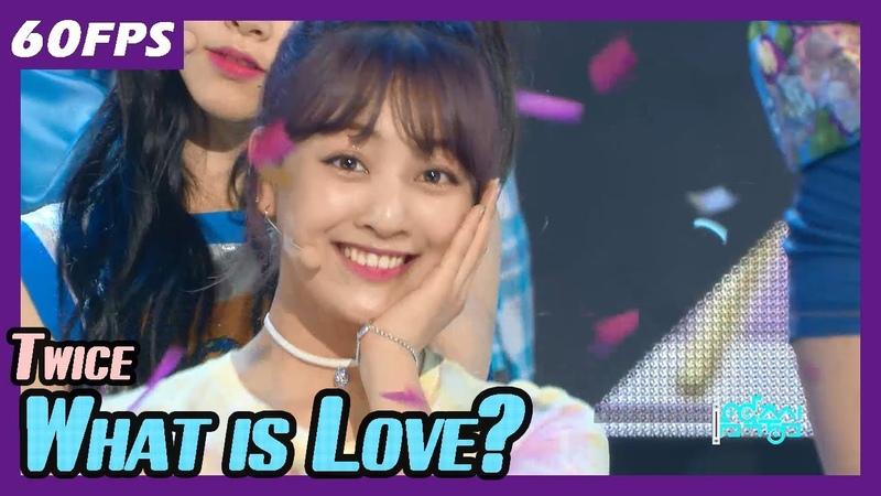 60FPS 1080P | TWICE - What is Love?, 트와이스 - 왓 이즈 러브? Show Music Core 20180414