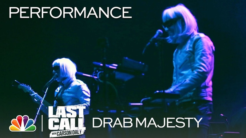 Drab Majesty: Dot In The Sky - Last Call with Carson Daly (Musical Performance)