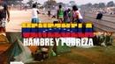 Venezuela Desesperación y hambre de un pueblo destruído
