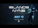 ISLANDS OF NYNE BATTLE ROYALE - Official Gameplay Trailer ¦ Early Access 2018