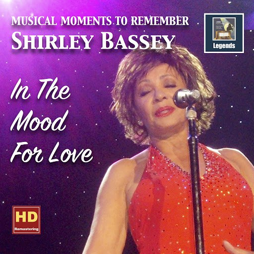 Shirley Bassey альбом Musical Moments to Remember: Shirley Bassey — In the Mood for Love (Remastered 2017)