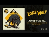 Lone Wolf - Bottom Of The Hill
