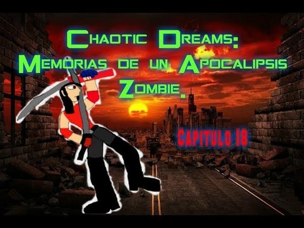 Chaotic Dreams :Memorias de un A.Zombie,Capitulo 18 Darkeriosis Parte 1