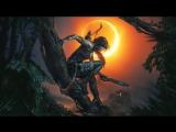 Трейлер Shadow of the Tomb Raider