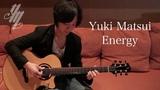 Energy ~original song~(acoustic guitar solo) Yuki Matsui
