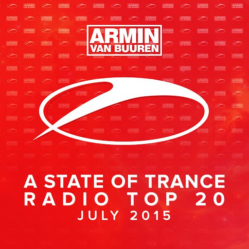 ARMIN VAN BUUREN альбом A State Of Trance Radio Top 20 - July 2015 (Including Classic Bonus Track)