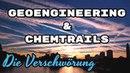 Geoengineering und Chemtrails - DIE VERSCHWÖRUNG - Beste Doku 2018