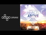 Kay-D - Heads Above (East Cafe Remix) SoulArt Recordings