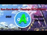 OSU! | 6 STAR | Kero Kero Bonito - Flamingo (WTN3 Remix)