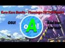 OSU! 6 STAR Kero Kero Bonito - Flamingo WTN3 Remix